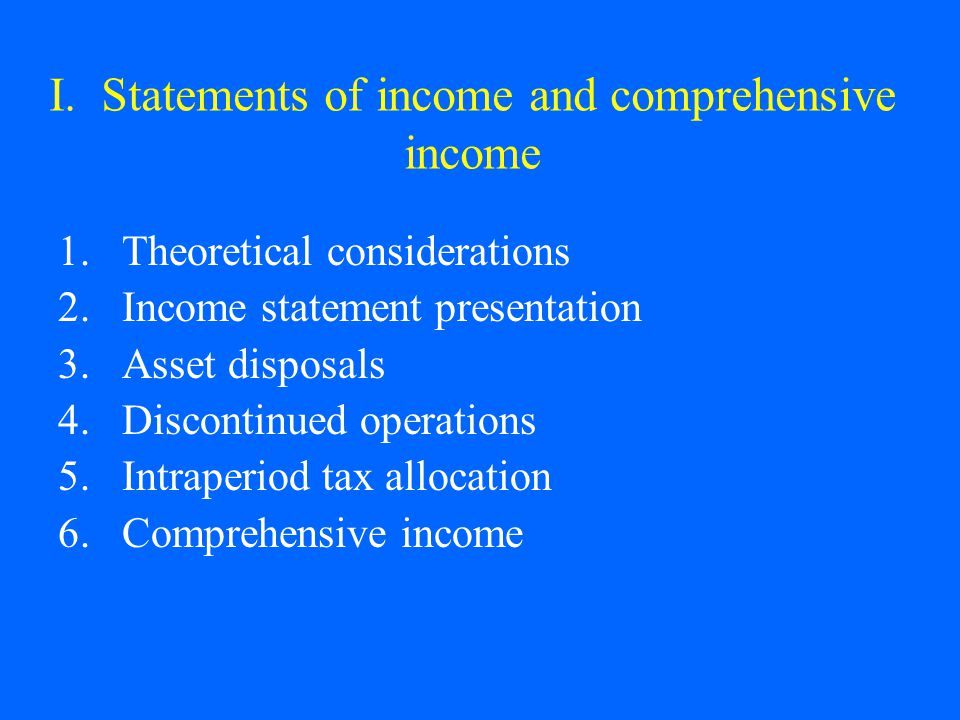 I. Statements of income and comprehensive income