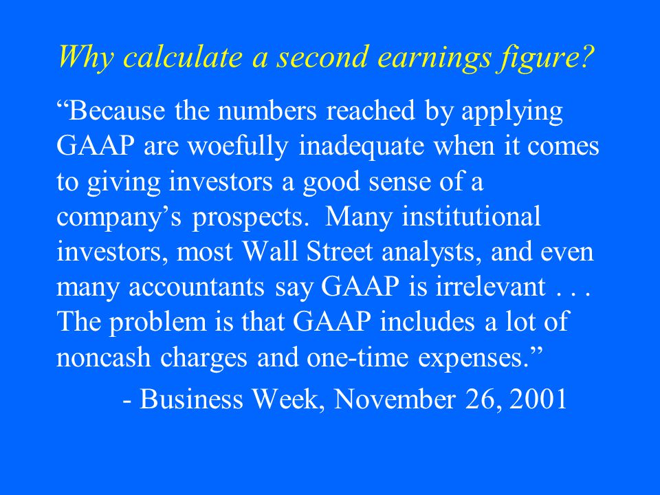 Why calculate a second earnings figure
