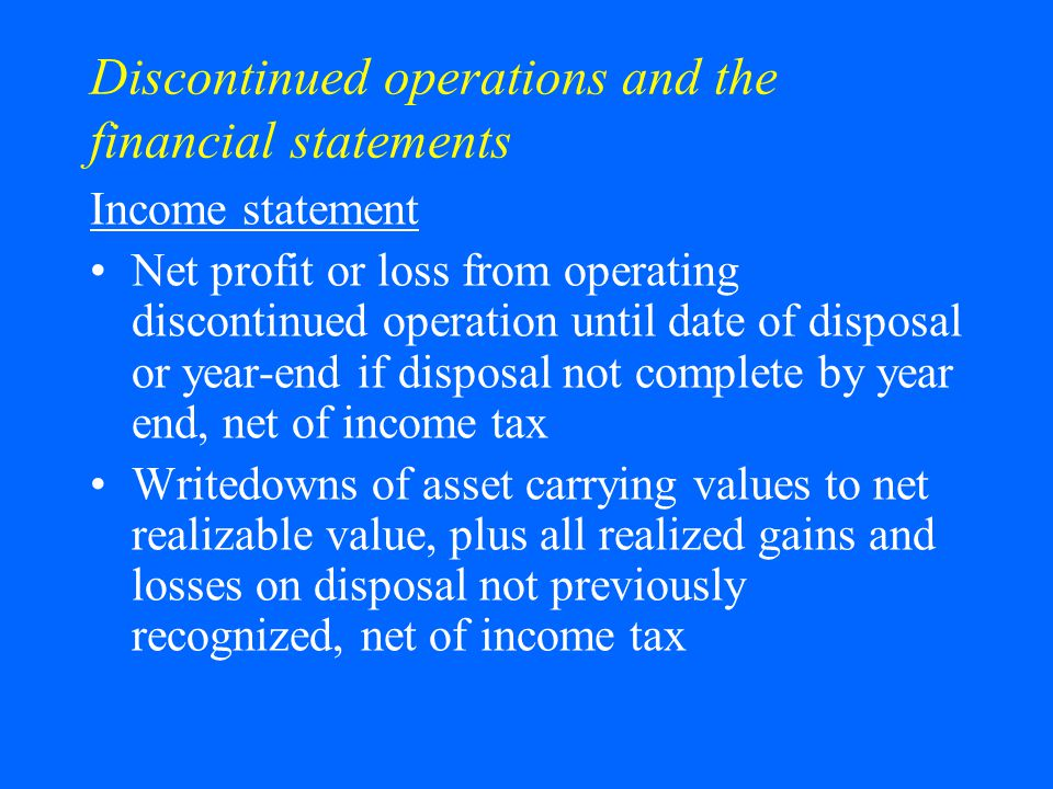Discontinued operations and the financial statements