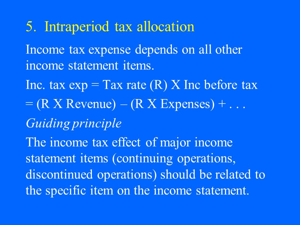 5. Intraperiod tax allocation