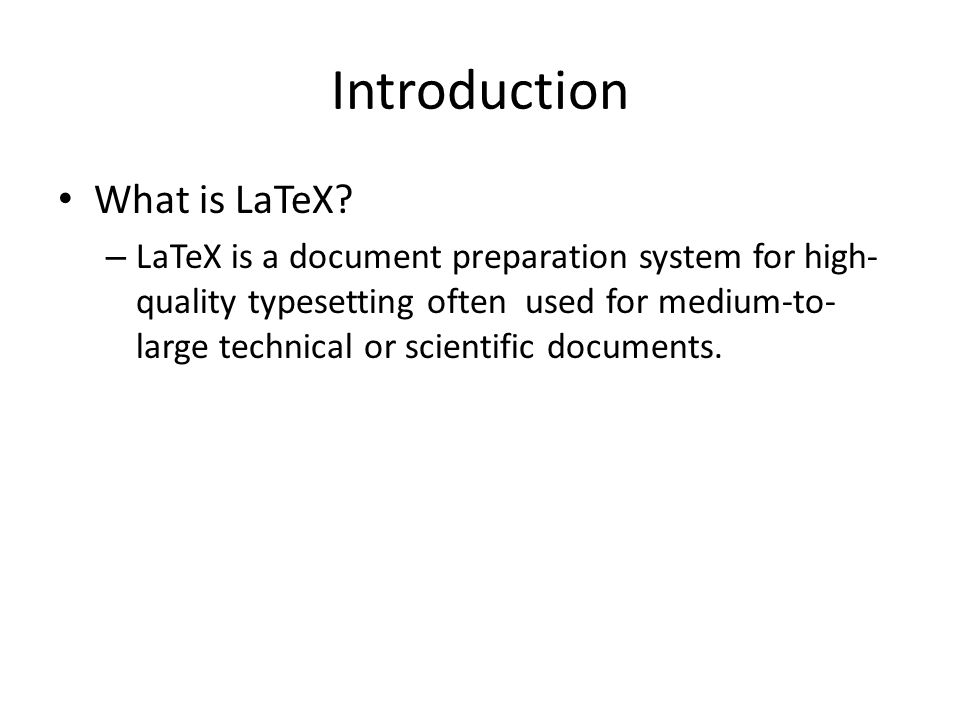 Introduction What is LaTeX