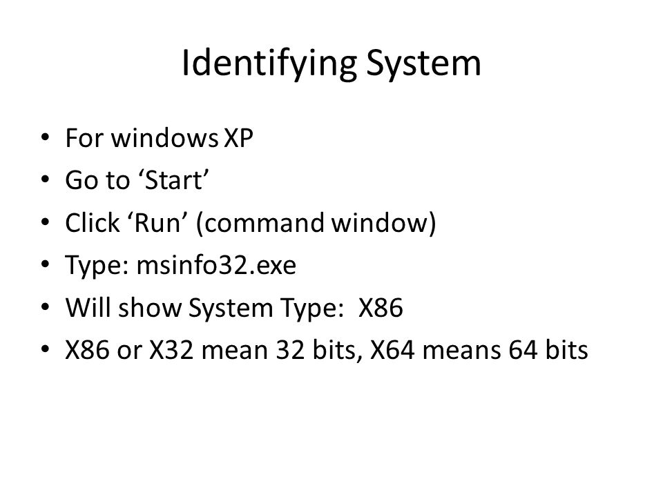Identifying System For windows XP Go to 'Start'