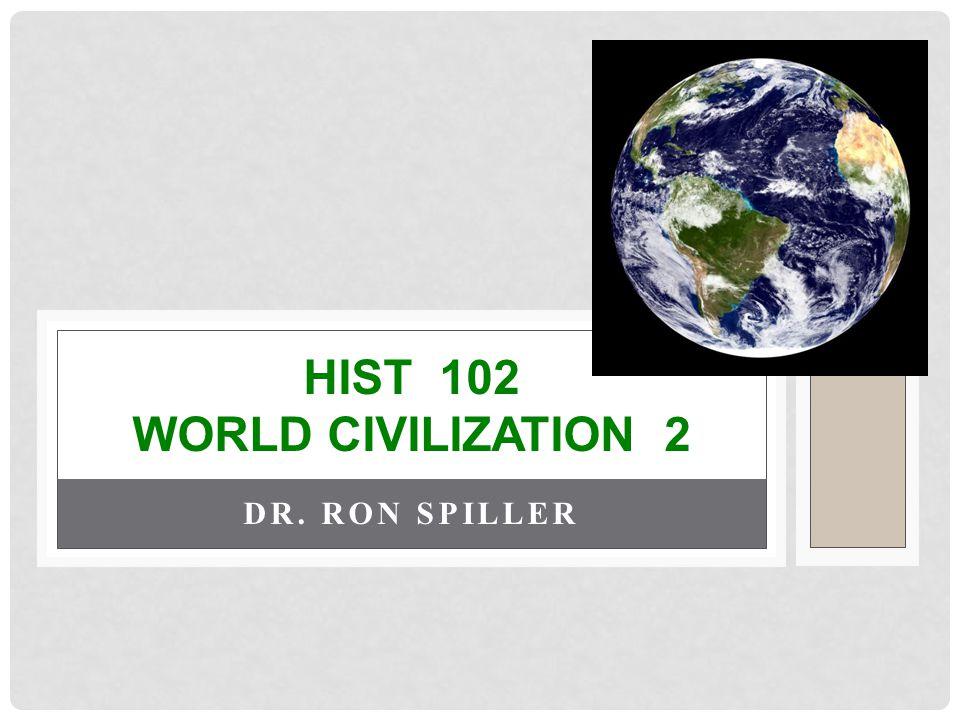 Hist 102 World Civilization 2