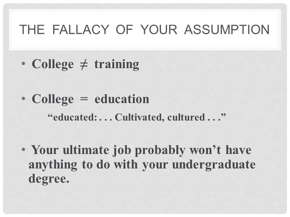 The fallacy of your assumption