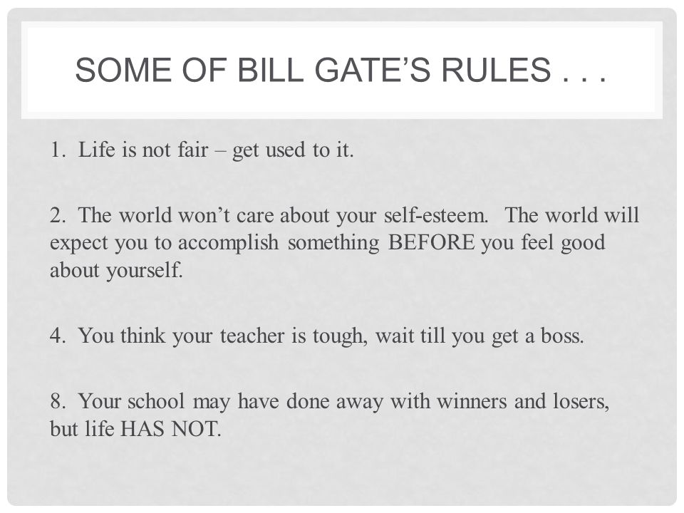 Some of Bill Gate's rules . . .