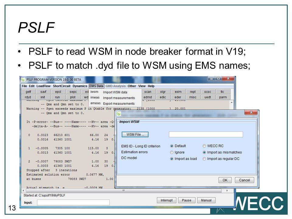 PSLF PSLF to read WSM in node breaker format in V19;