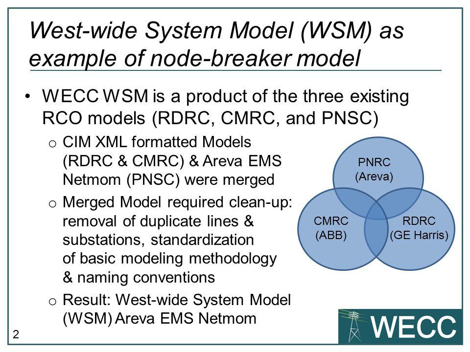 West-wide System Model (WSM) as example of node-breaker model