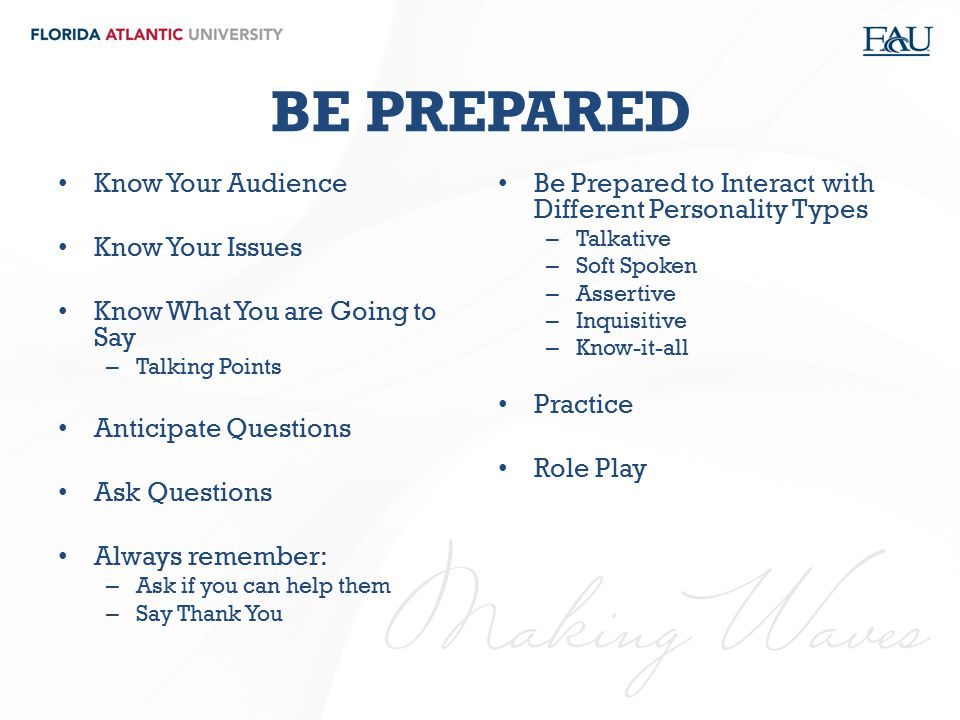 BE PREPARED Know Your Audience Know Your Issues