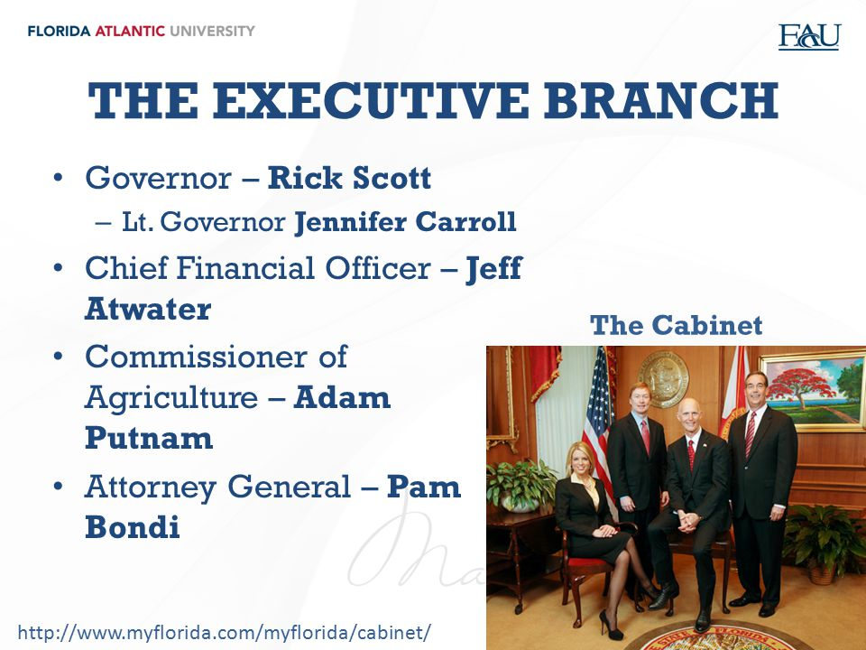 THE EXECUTIVE BRANCH Governor – Rick Scott