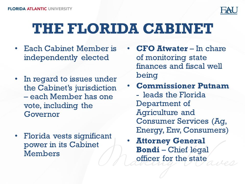 THE FLORIDA CABINET Each Cabinet Member is independently elected