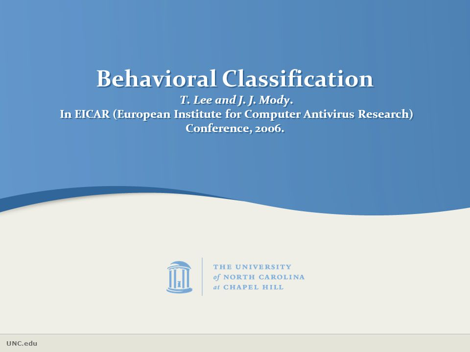Behavioral Classification T. Lee and J. J. Mody
