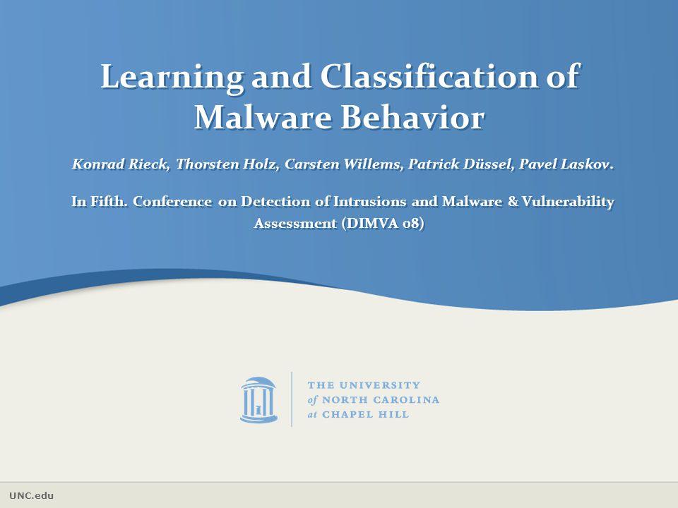 Learning and Classification of Malware Behavior Konrad Rieck, Thorsten Holz, Carsten Willems, Patrick Düssel, Pavel Laskov.