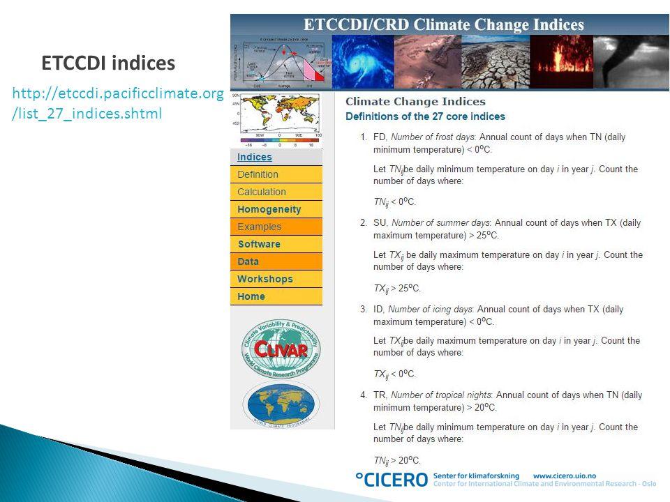 ETCCDI indices http://etccdi.pacificclimate.org/list_27_indices.shtml