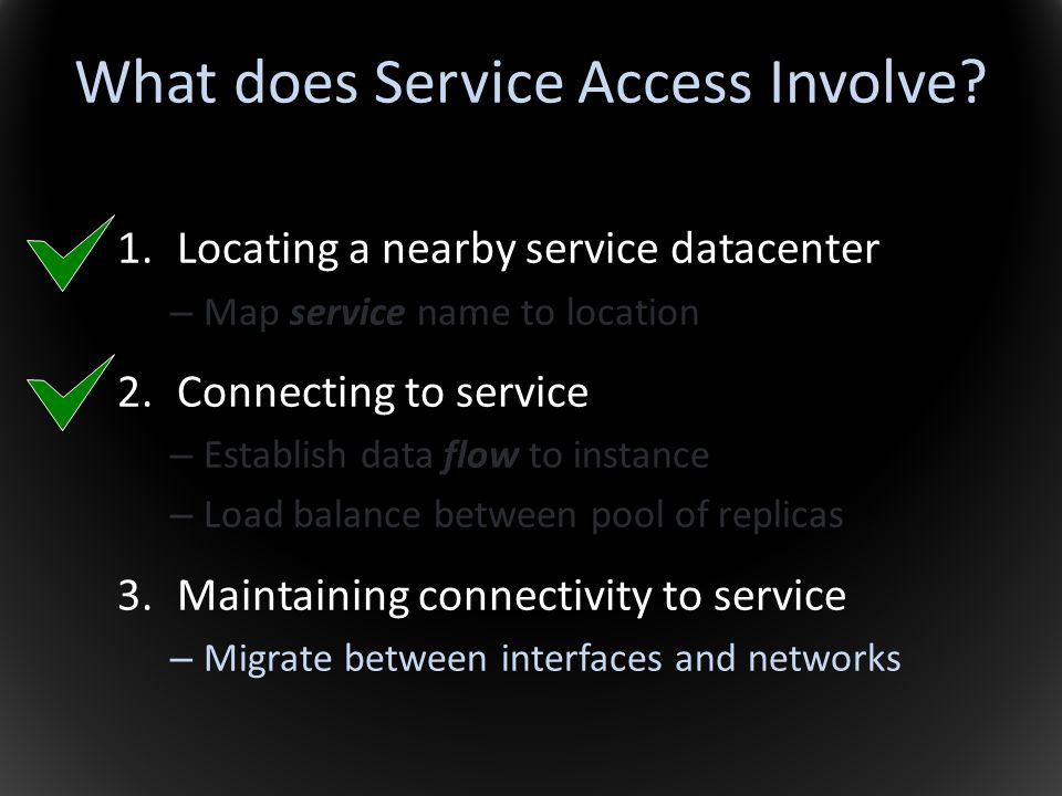 What does Service Access Involve