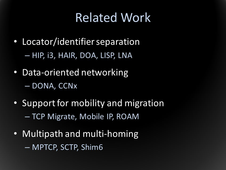 Related Work Locator/identifier separation Data-oriented networking