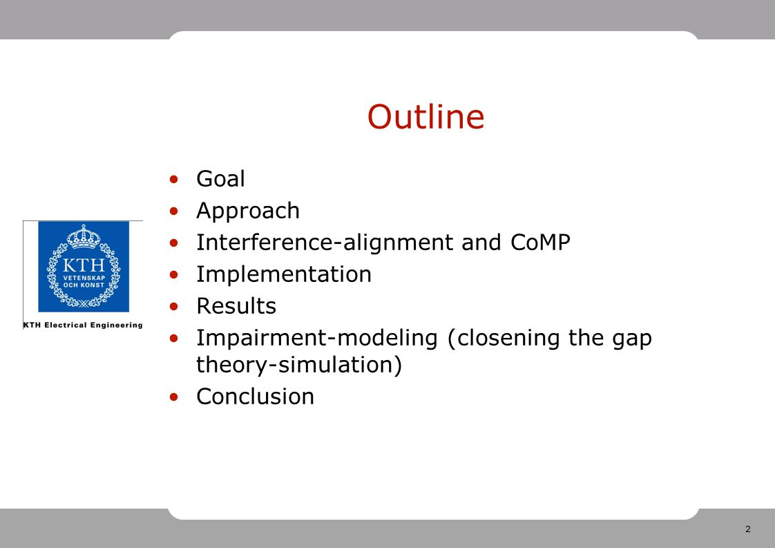 Outline Goal Approach Interference-alignment and CoMP Implementation