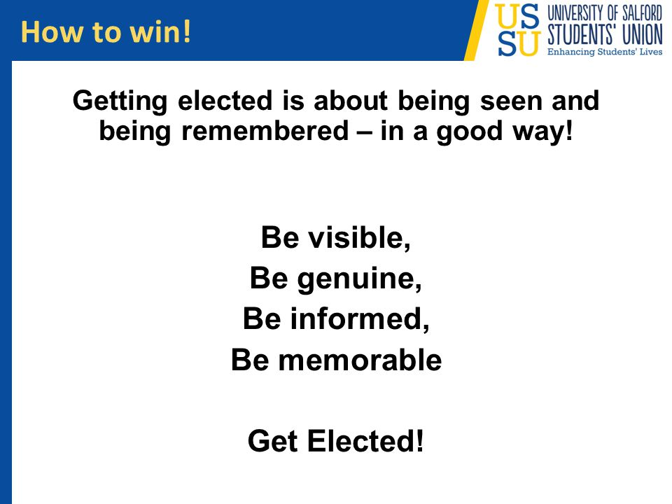 How to win! Be visible, Be genuine, Be informed, Be memorable