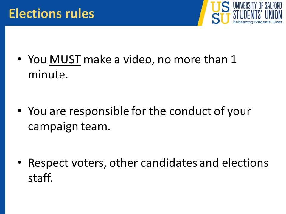 Elections rules You MUST make a video, no more than 1 minute.