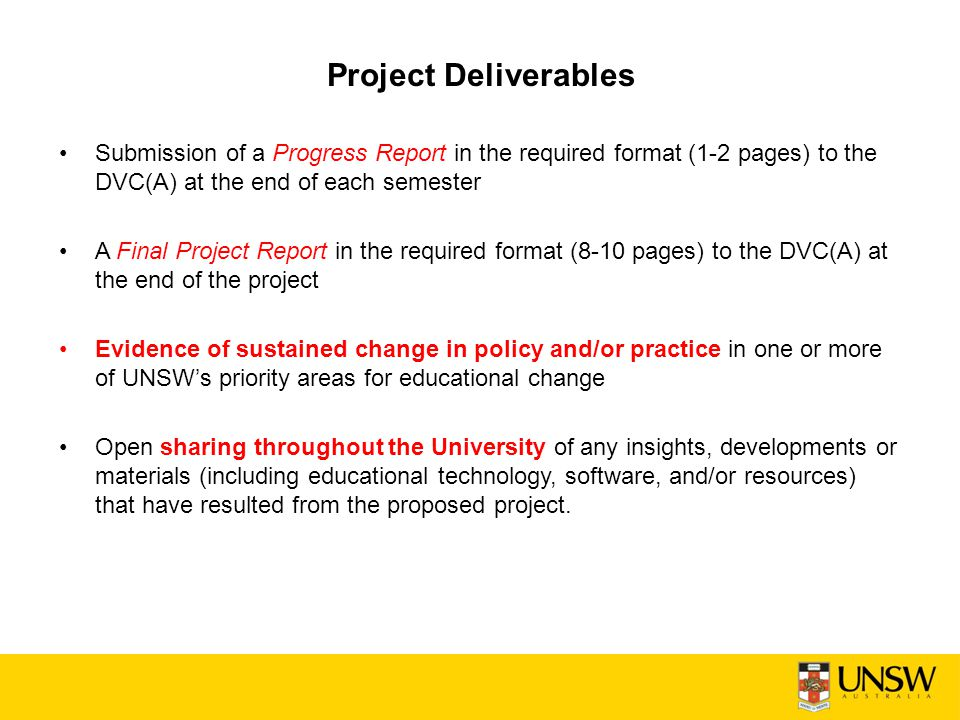 Project Deliverables Submission of a Progress Report in the required format (1-2 pages) to the DVC(A) at the end of each semester.