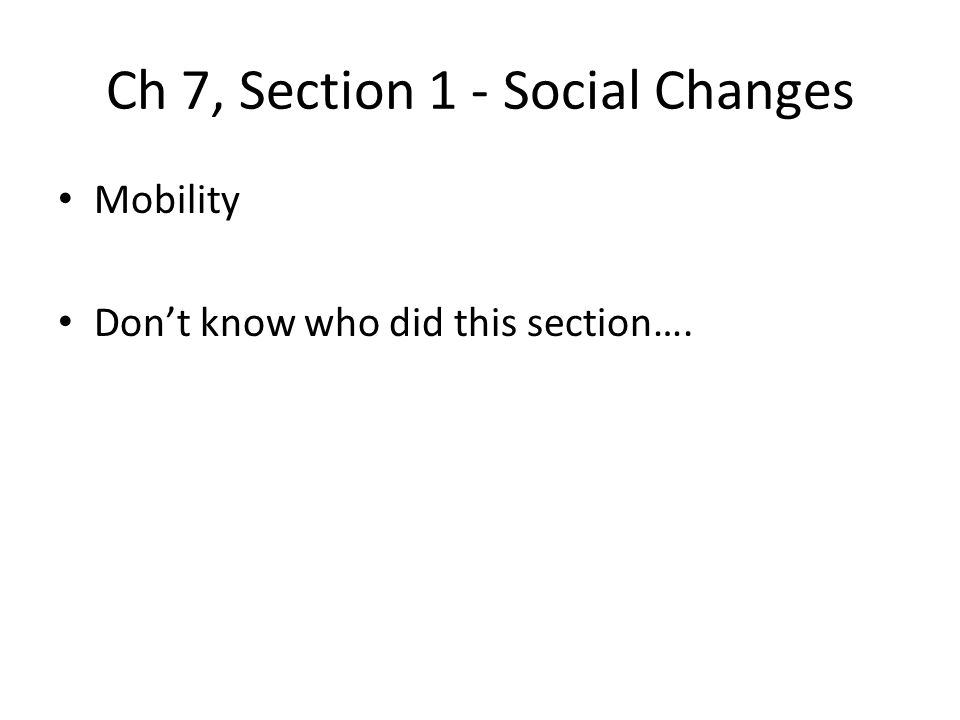 Ch 7, Section 1 - Social Changes