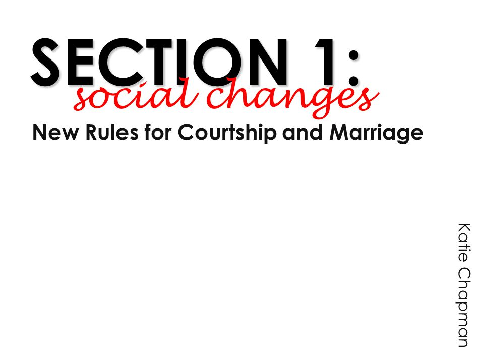 New Rules for Courtship and Marriage
