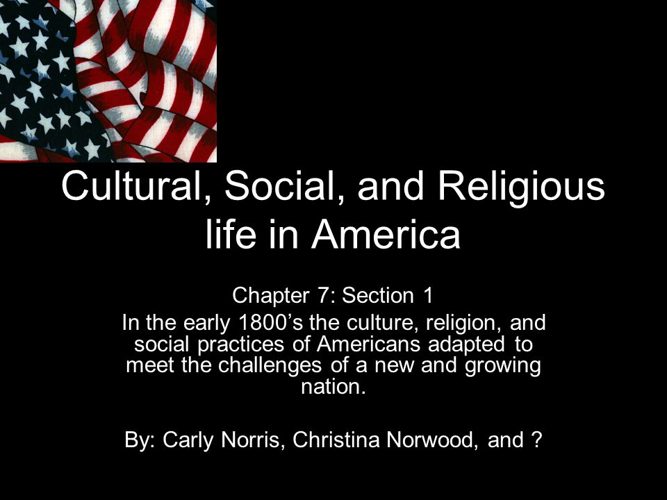 Cultural, Social, and Religious life in America