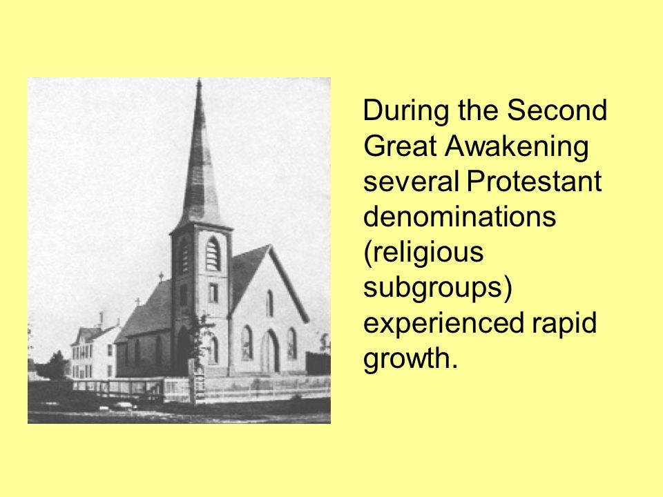 During the Second Great Awakening several Protestant denominations (religious subgroups) experienced rapid growth.