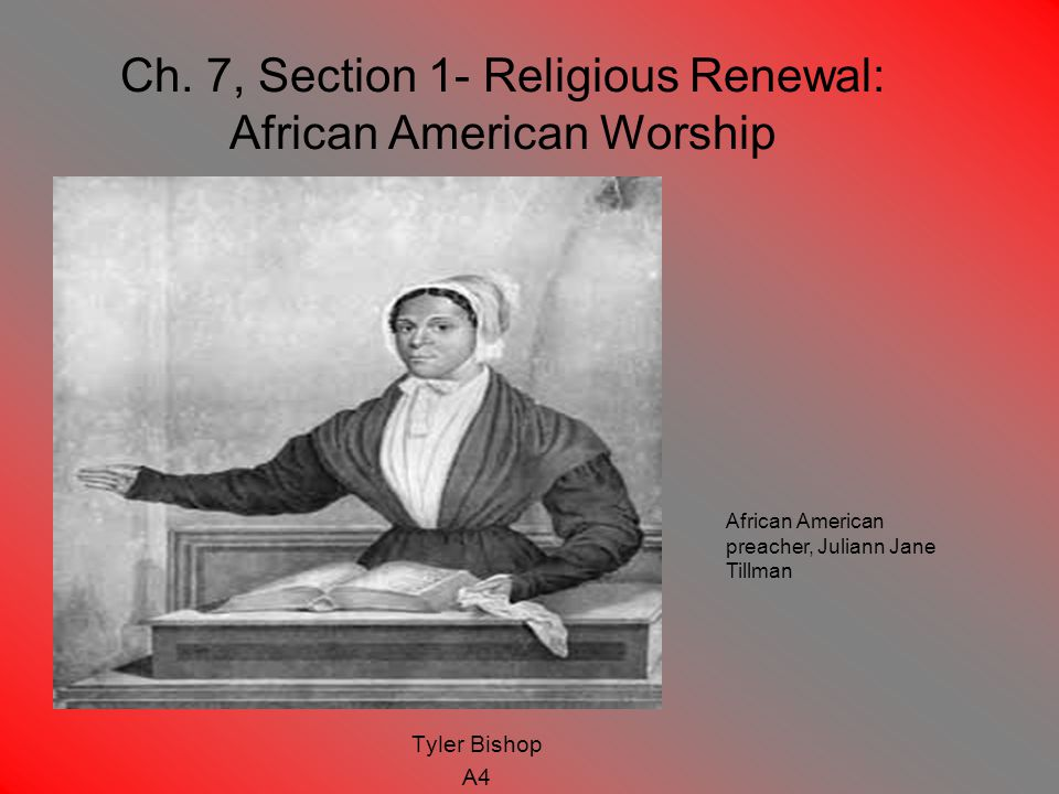 Ch. 7, Section 1- Religious Renewal: African American Worship