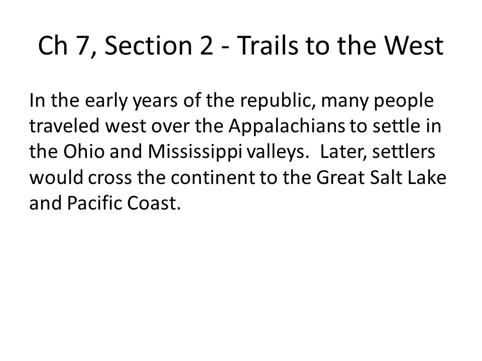Ch 7, Section 2 - Trails to the West