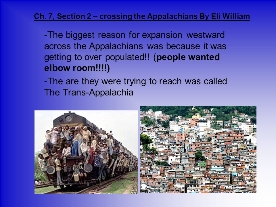 Ch. 7, Section 2 – crossing the Appalachians By Eli William
