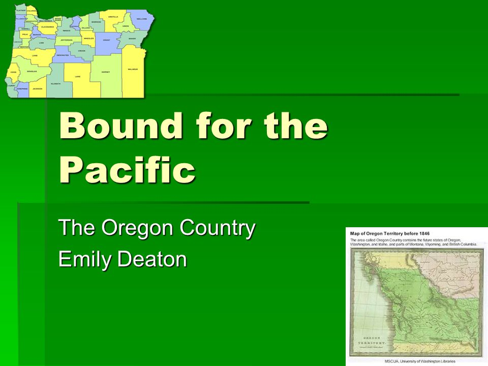 The Oregon Country Emily Deaton