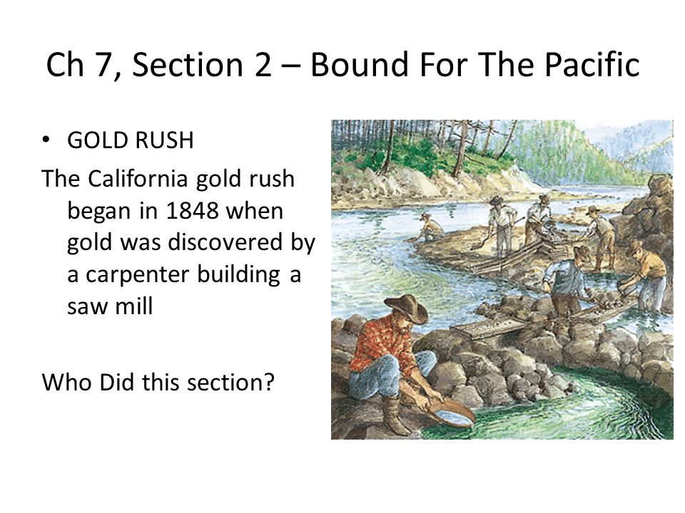 Ch 7, Section 2 – Bound For The Pacific