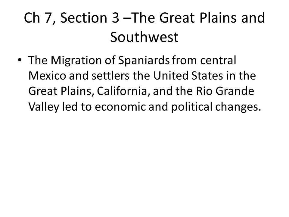 Ch 7, Section 3 –The Great Plains and Southwest
