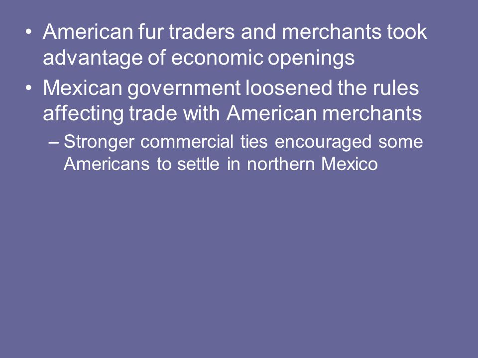 American fur traders and merchants took advantage of economic openings