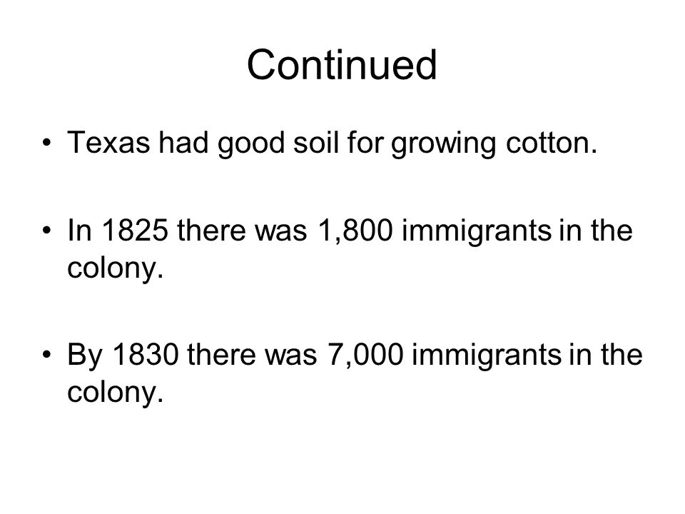 Continued Texas had good soil for growing cotton.