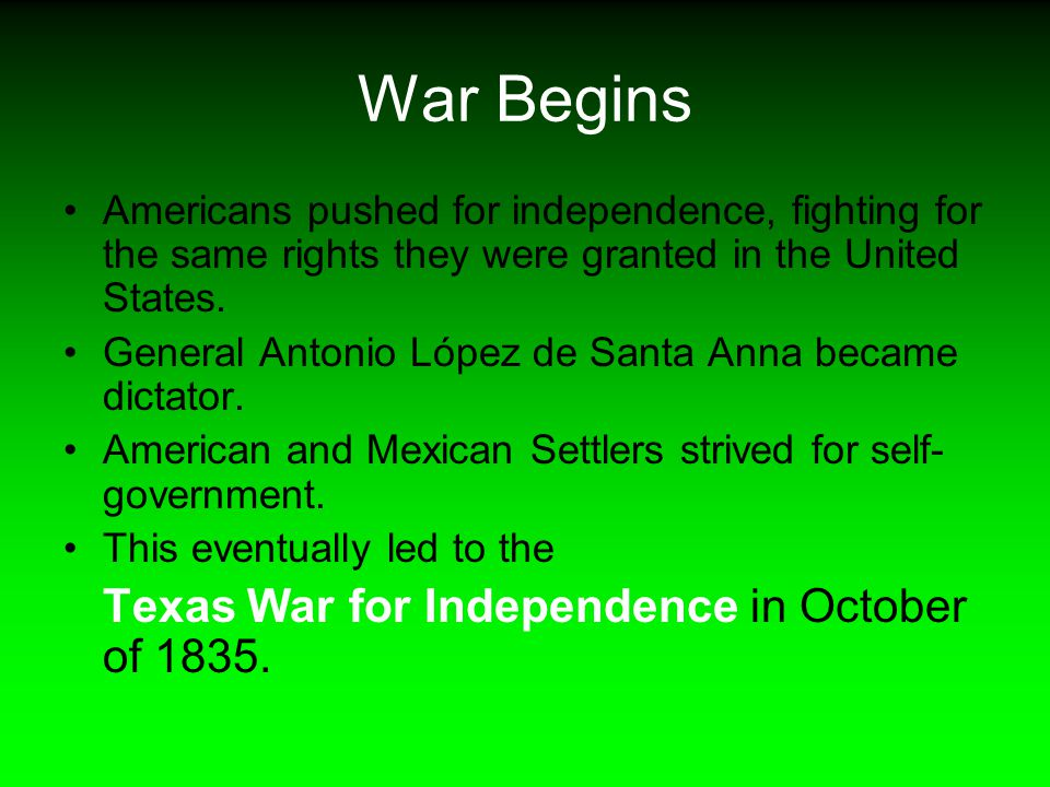 War Begins Americans pushed for independence, fighting for the same rights they were granted in the United States.