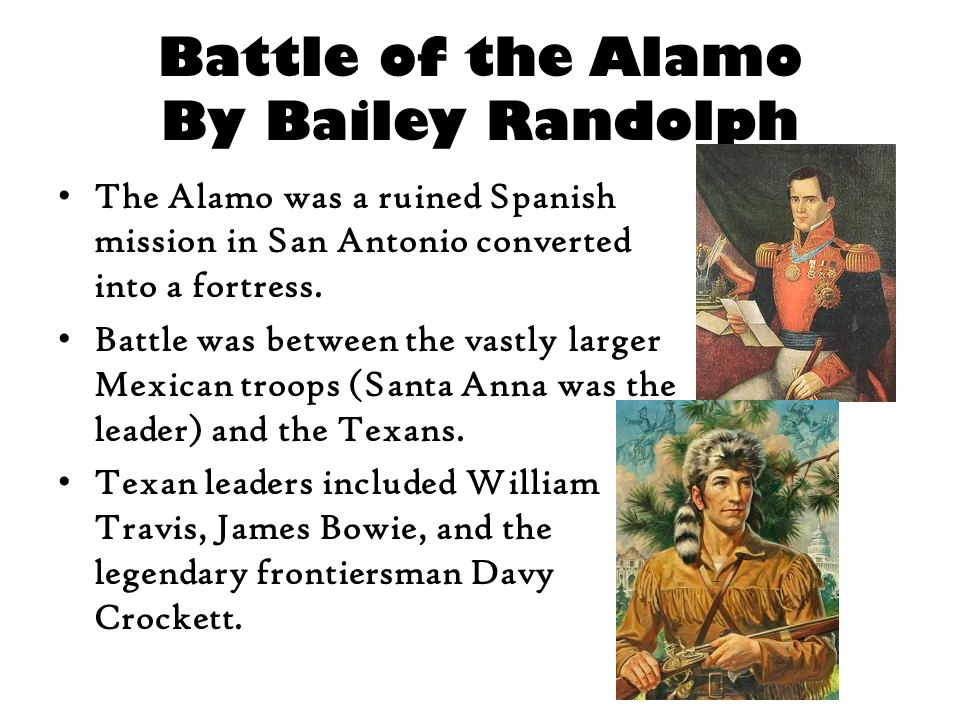 Battle of the Alamo By Bailey Randolph