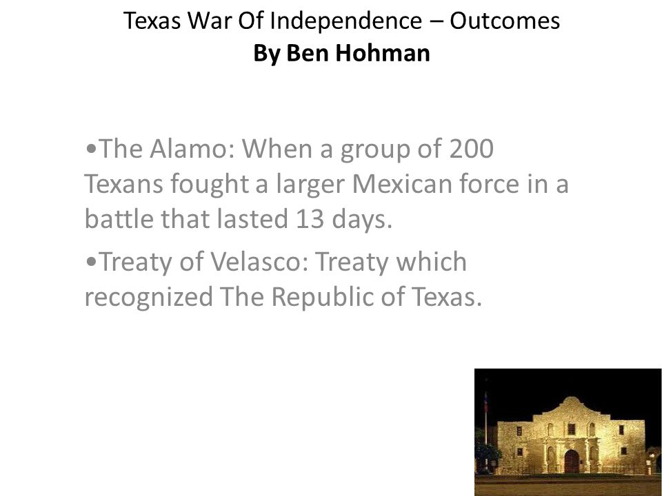 Texas War Of Independence – Outcomes By Ben Hohman