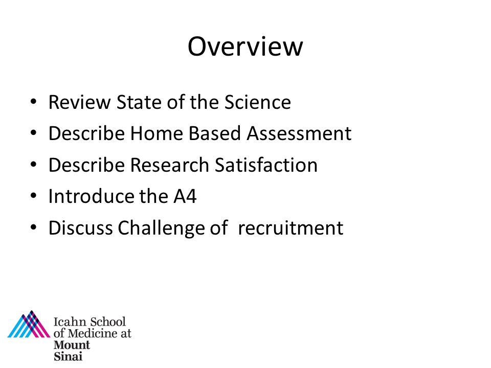 Overview Review State of the Science Describe Home Based Assessment