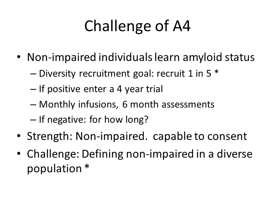 Challenge of A4 Non-impaired individuals learn amyloid status