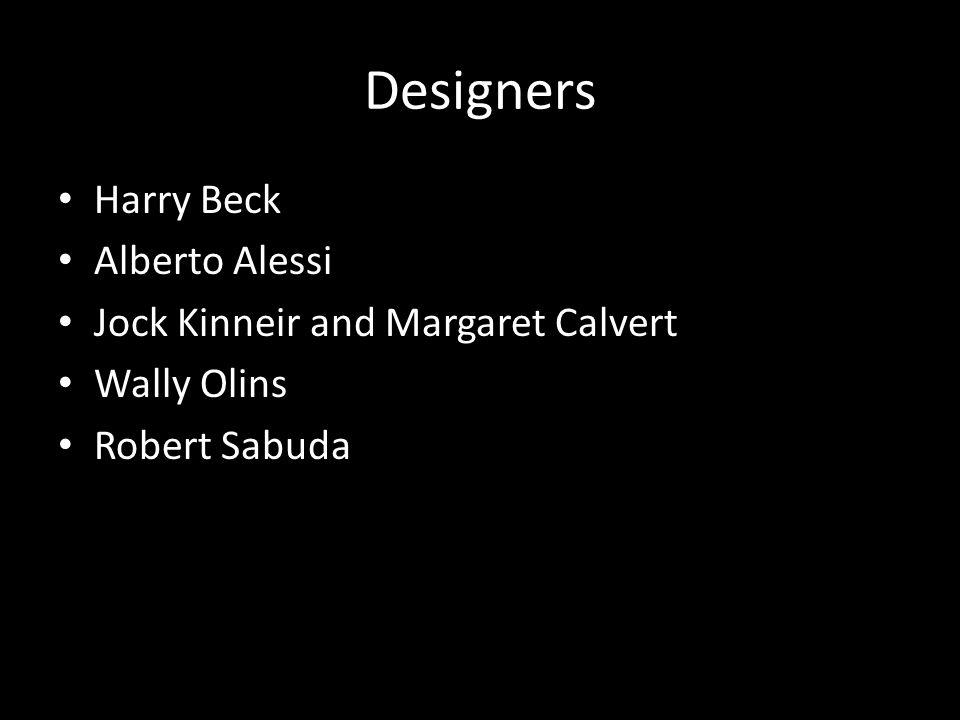 Designers Harry Beck Alberto Alessi Jock Kinneir and Margaret Calvert