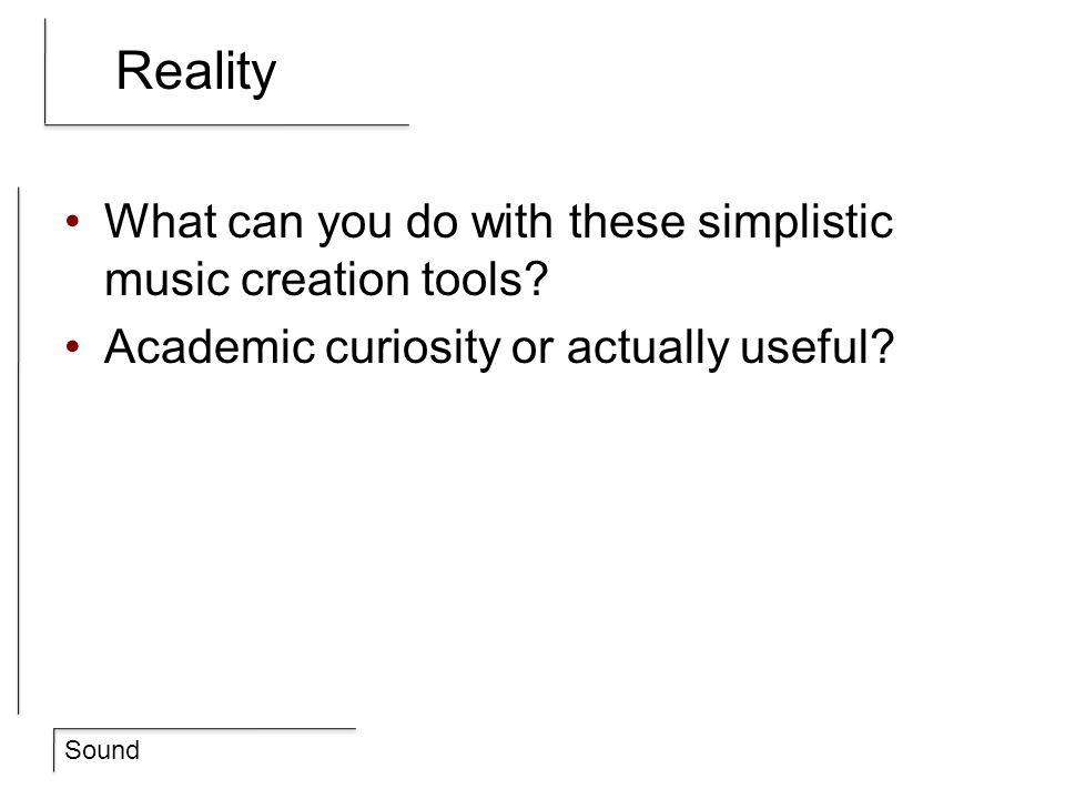 Reality What can you do with these simplistic music creation tools