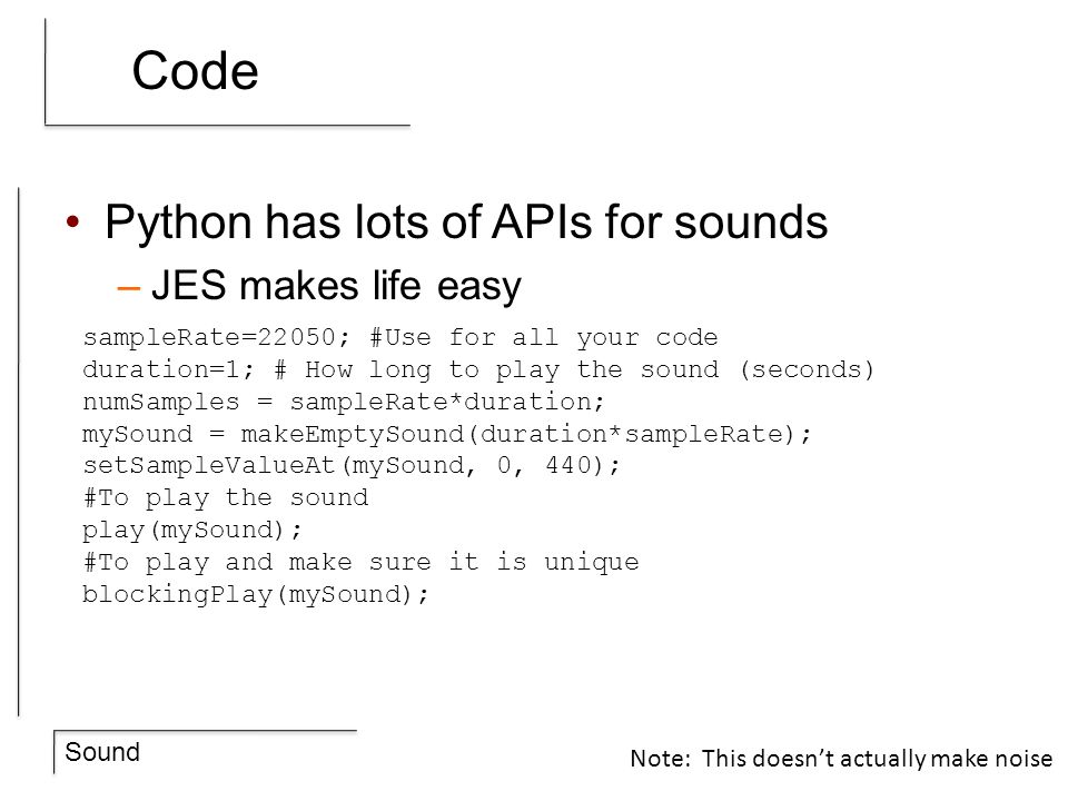Code Python has lots of APIs for sounds JES makes life easy