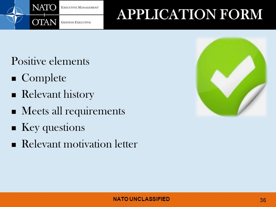 APPLICATION FORM Positive elements Complete Relevant history