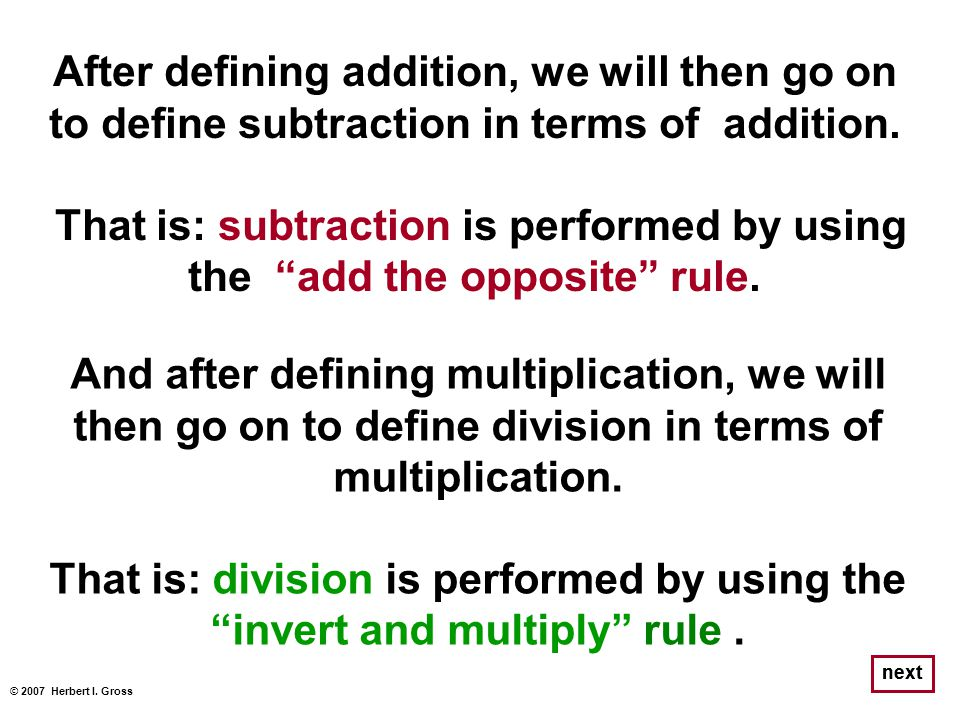 After defining addition, we will then go on to define subtraction in terms of addition.