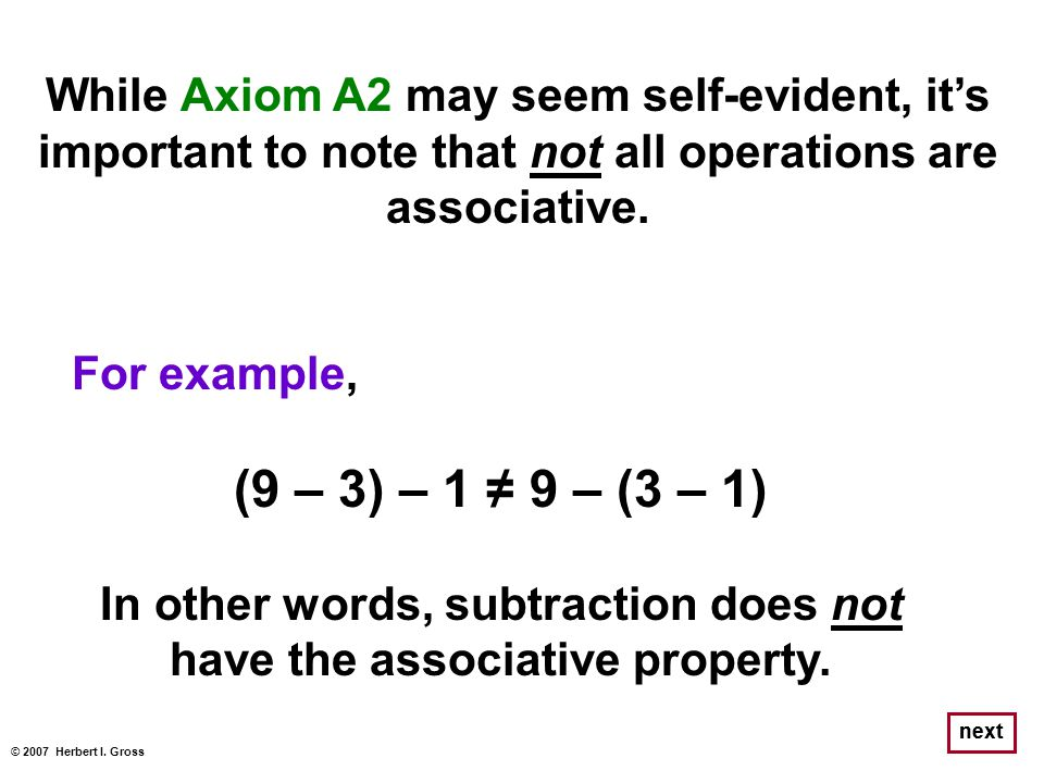 In other words, subtraction does not have the associative property.
