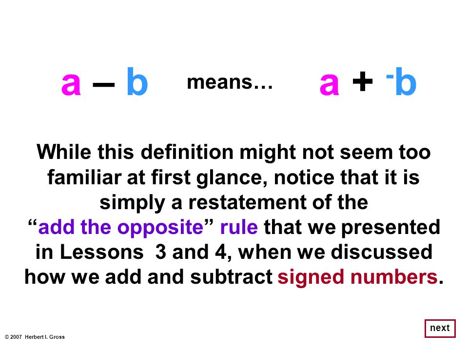 a – b a + -b. means… While this definition might not seem too familiar at first glance, notice that it is simply a restatement of the.