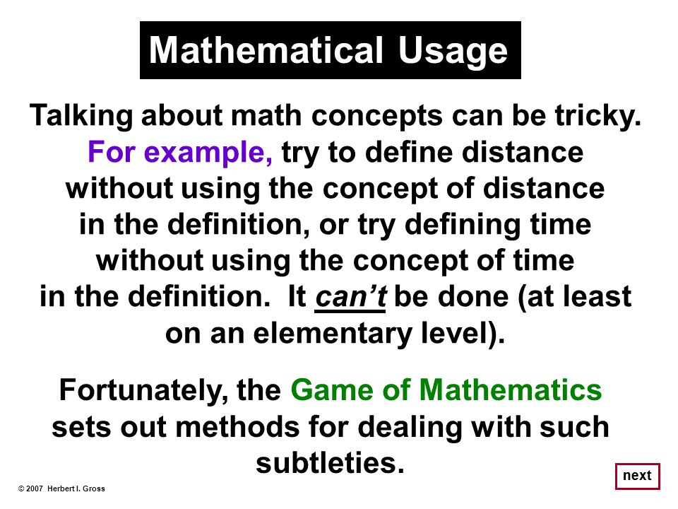 Mathematical Usage Talking about math concepts can be tricky. For example, try to define distance. without using the concept of distance.
