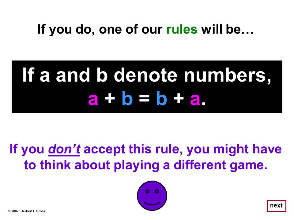 If a and b denote numbers, a + b = b + a.