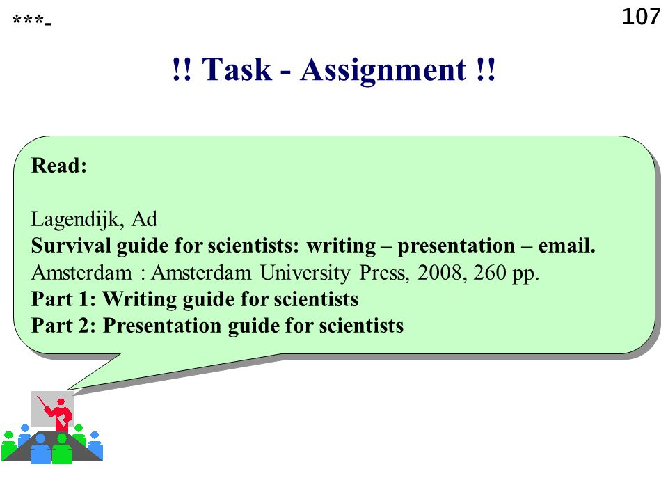 !! Task - Assignment !! 107 ***- Read: Lagendijk, Ad